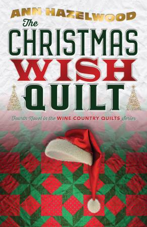 The Christmas Wish Quilt - Wine Country Quilts Book 4