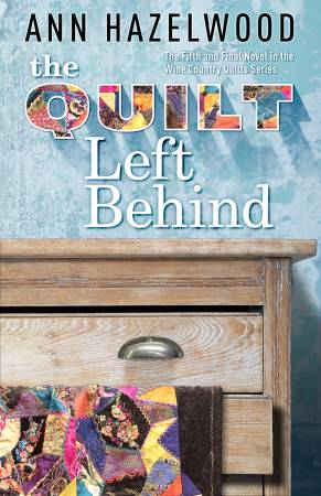 The Quilt Left Behind - Wine Country Quilts Series Book 5