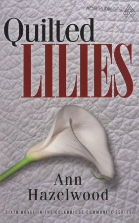 Quilted Lilies - Colebridge Community Book 6