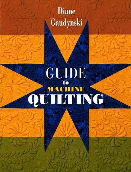 Guide to Machine Quilting - Softcover