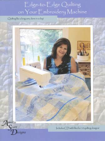 Book Edge-to-Edge Quilting on your Embroidery Machine w/CD