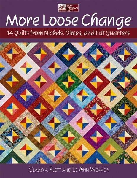 More Loose Change - 14 quilts from Nickels, Dimes, and Fat Quarters