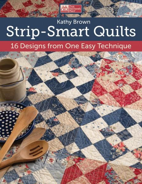 Strip-Smart Quilts, That Patchwork Place