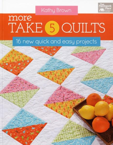 More Take 5 Quilts - Softcover