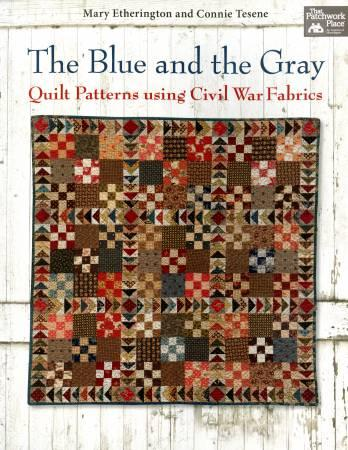 Blue and the Gray Quilt Patterns using Civil War Fabrics - Softcover