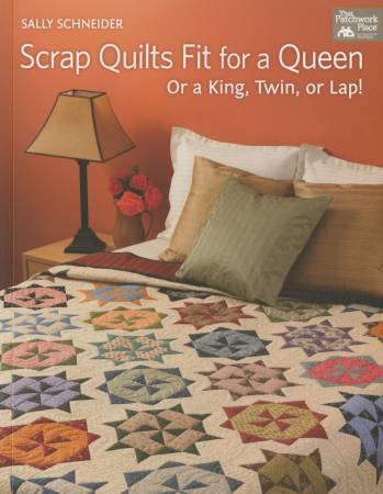 Scrap Quilts Fit For A Queen or King, Twin, or Lap! - Softcover