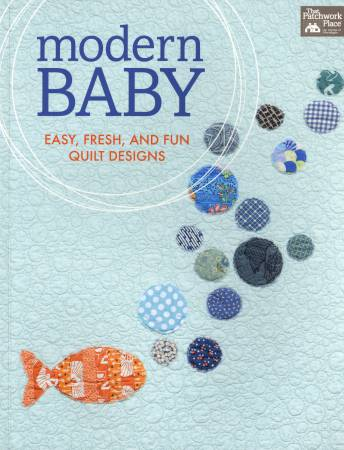 Modern Baby Easy, Fresh, and Fun Quilt Designs - Softcover