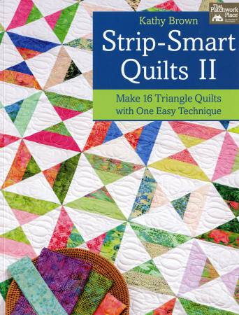 Strip-Smart Quilts 2 - Softcover That Patchwork Place