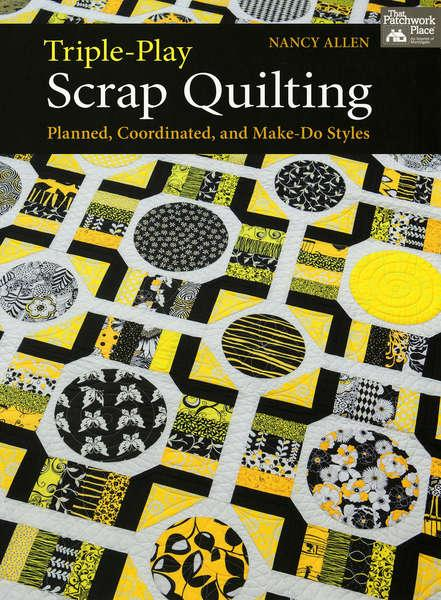 Triple-Play Scrap Quilting - Softcover