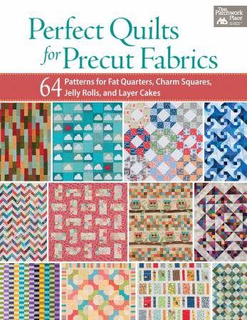 Perfect Quilts for Precut Fabrics - Softcover *