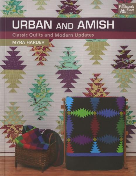 Urban and Amish Classic Quilts and Modern Updates - Softcover