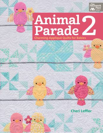 Animal Parade 2 - Charming Applique Quilts for Babies