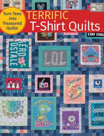 Terrific T-Shirt Quilts - Turn Tees into Treasured Quilts - Softcover