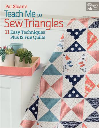 Pat Sloan's Teach Me to Sew Triangles - 13 Easy Techniques - Softcover