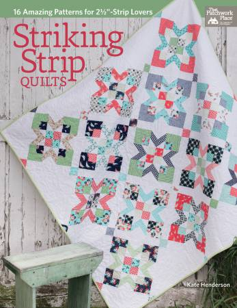 Striking Strip Quilts - 16 Amazing Patterns for 2-1/2in Strip Lovers - Softcover