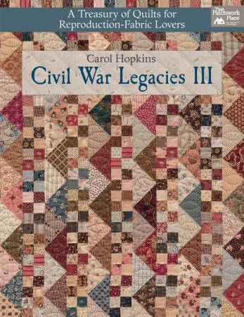 Civil War Legacies III - A Treasury of Quilts for Reproduction - Softcover