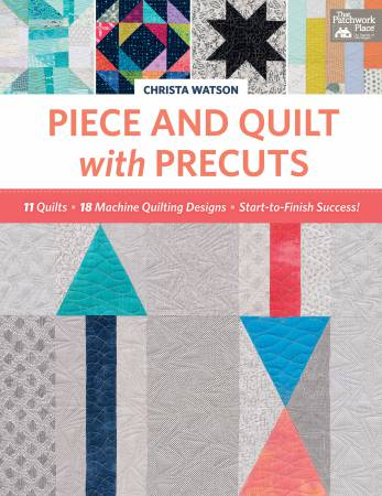 Piece and Quilt with Precuts - Softcover Book