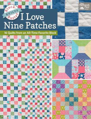 Block Buster Quilts - I Love Nine Patch Quilts  - Softcover