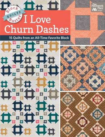Block-Buster Quilts - I Love Churn Dashes - Softcover