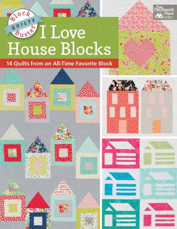 Block-Buster Quilts - I Love House Blocks - Softcover