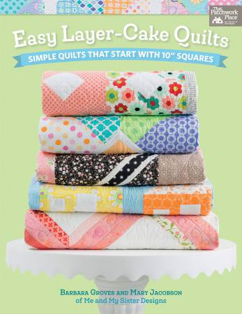 Easy Layer-Cake Quilts - Softcover