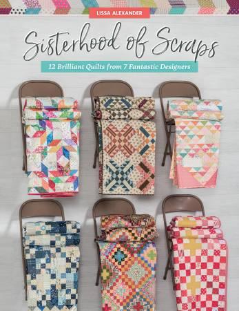 Sisterhood of Scraps (12 Brilliant Quilts from 7 Fantastic Designers) - Lissa Alexander - Martingale
