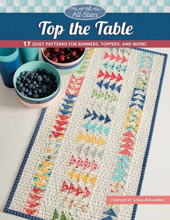 Moda All Stars Top The Table Quilt Book