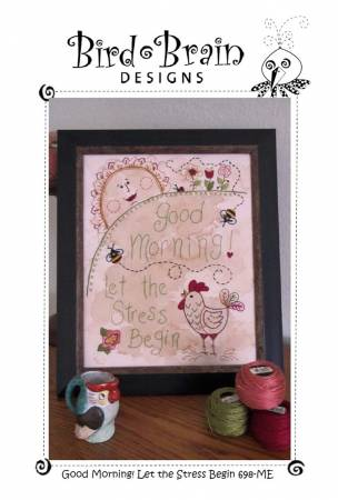 Good Morning!  Let the Stress Begin Embroidery CD