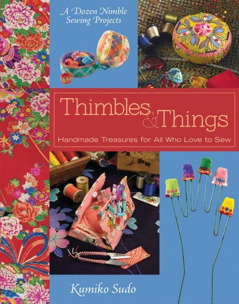 Thimbles & Things: A Dozen Nimble Sewing Projects