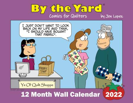 By the Yard® 2022 Wall Calendar for Quilters