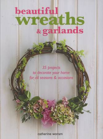 Beautiful Wreaths and Garlands - Hardcover