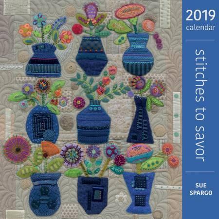 Stitches to Savor 2019 Calendar By Sue Spargo