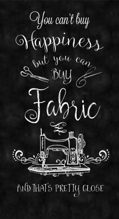 Black You can't buy Happiness but you can Buy Fabric 24in Panel