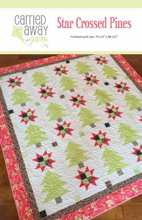 Carried Away Quilting Star Crossed Pines
