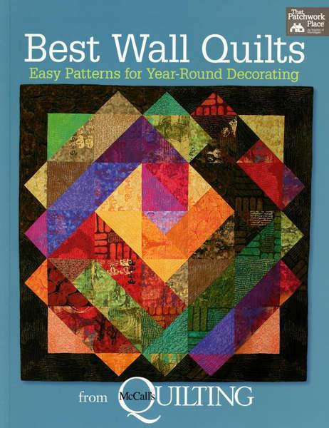 Best Wall Quilts Easy Patterns for Year-Round Decorating - Softcover