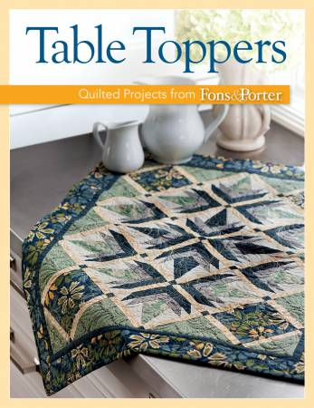 Table Toppers Quilted Projects from Fons & Porter - Softcover
