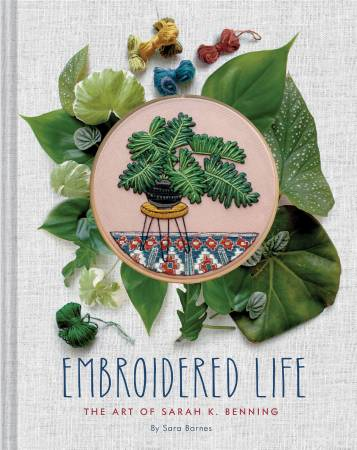 Embroidered Life: The Art of Sarah K Benning (Sara Barnes)