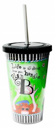 Life is all about how you handle Plan B Cool Cup