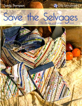SAVE THE SELVAGES- THE ULTIMATE SMALL PROJECTS BOOK