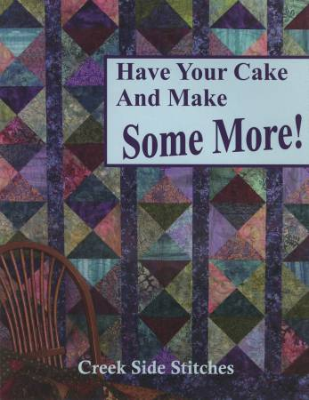 Have Your Cake and Make Some More