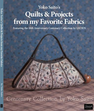 Yoko Saito's Quilts & Projects from my Favorite Fabrics - Softcover