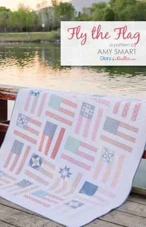 Fly the Flag Quilt Pattern-Diary Of A Quilter