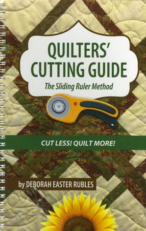 Quilter's Cutting Guide - The Sliding Ruler Method