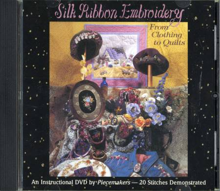 DVD Silk Ribbon Embroidery From Clothing to Quilt