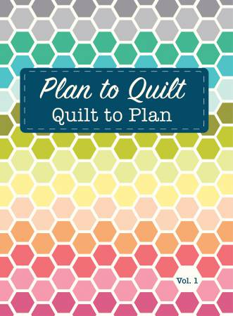 Plan To Quilt Volume 1
