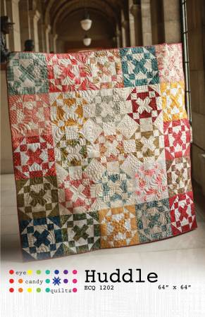 Huddle Pattern by Eye Candy Quilts