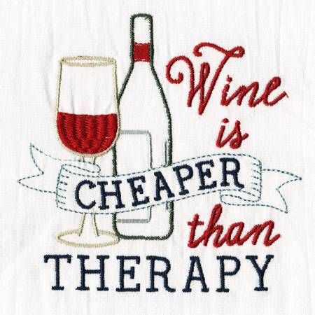 Wine is Cheaper than Therapy Embroidered Towel