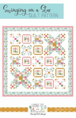 Swinging on a Star Quilt Pattern ~ RELEASE DATE MAR 1/21 ~
