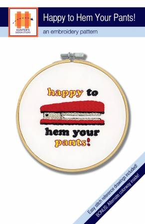Hunter's Design Studio 'Happy to Hem Your Pants' Embroidery Pattern
