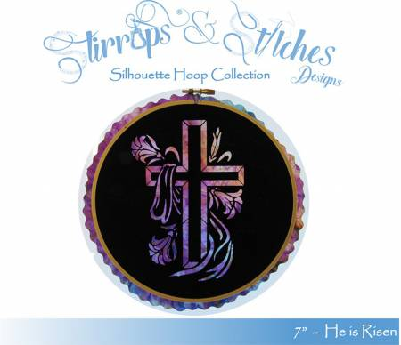He is Risen-7in Hoop Kit - Sitrrups & Stitches - HR-7IN